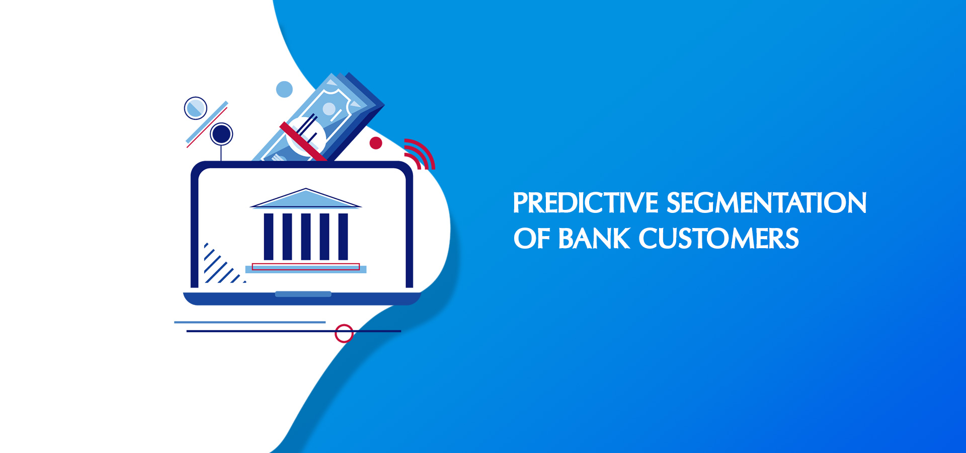 Predictive-Segmentation-of-Bank-Customers_1920x900_1